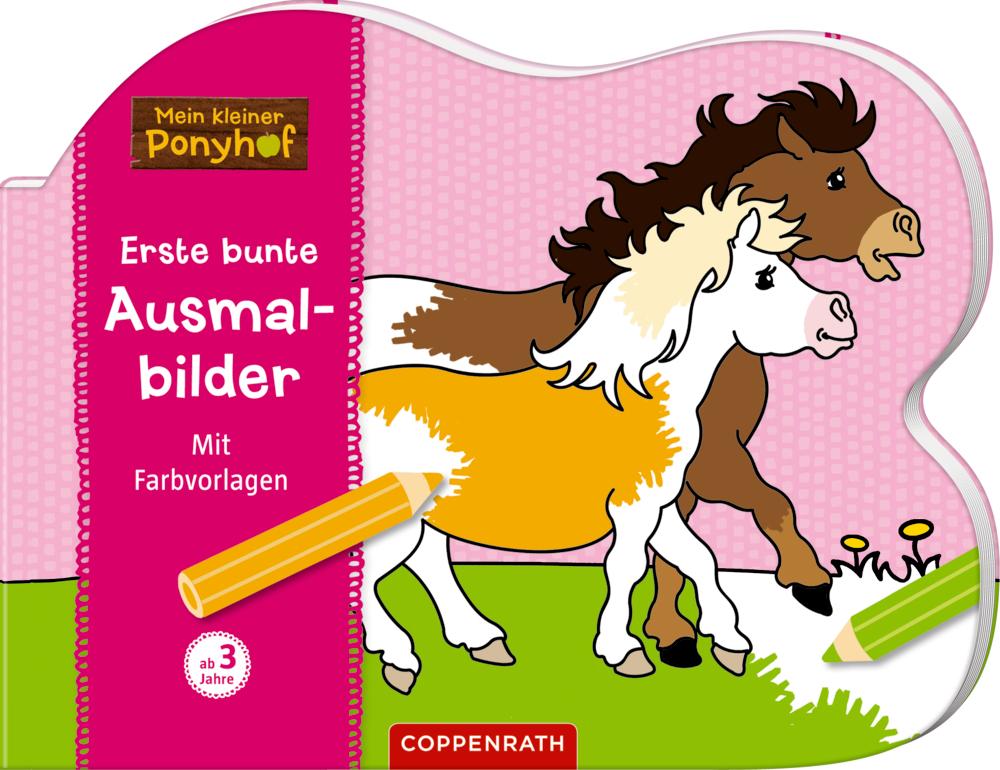 Mein kleiner Ponyhof: Erste bunte Ausmalbilder: Mit Farbvorlagen