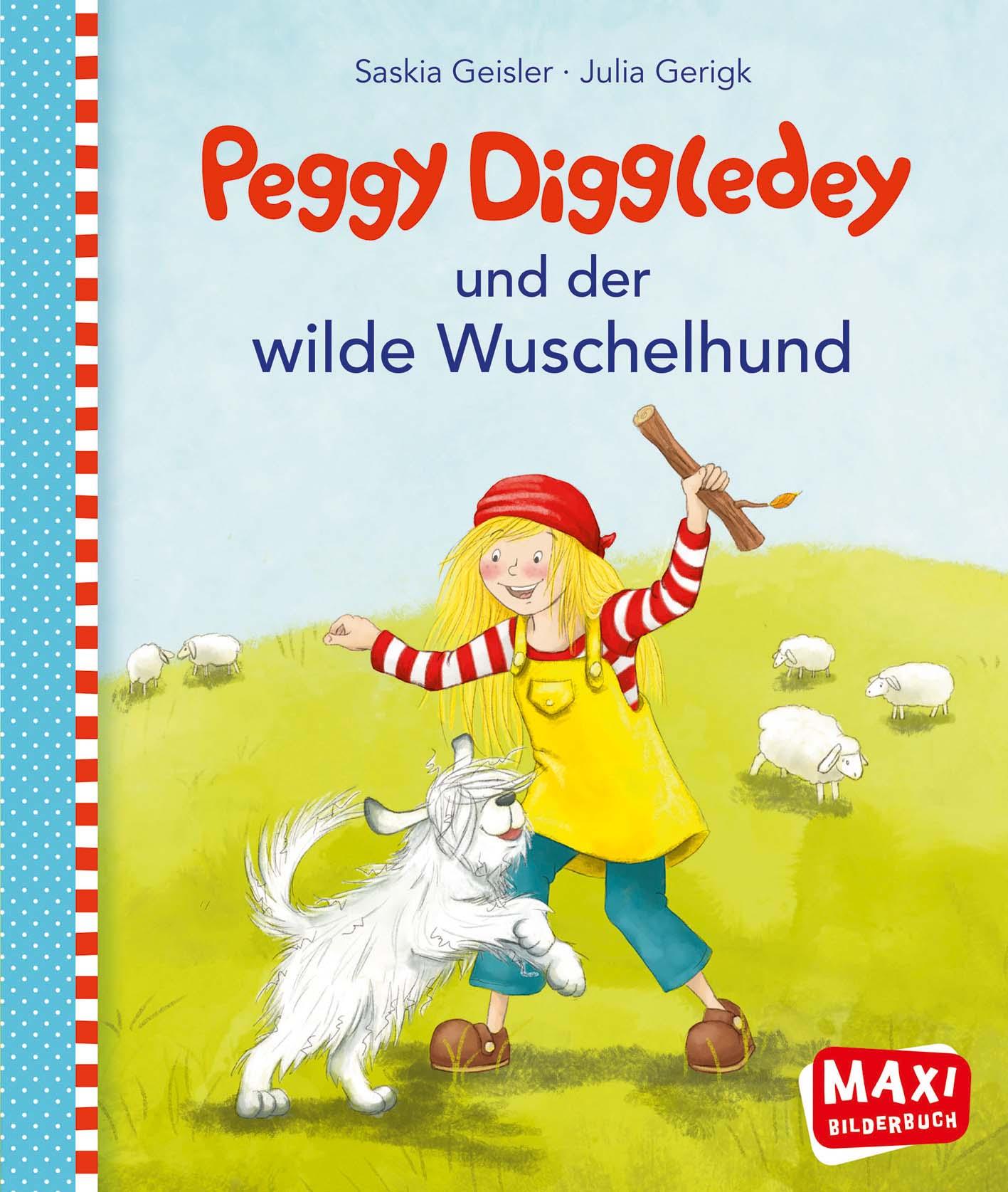 Maxibuch Peggy Diggledey und der wilde Wuschelhund